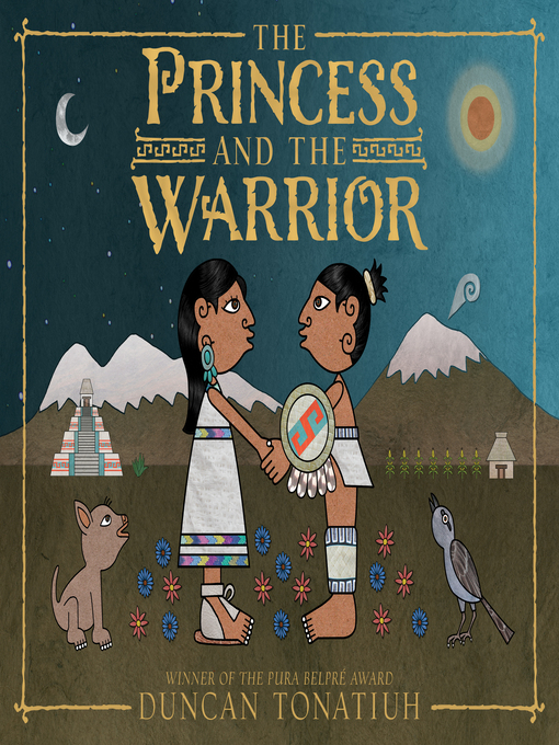 Title details for The Princess and the Warrior by Duncan Tonatiuh - Wait list