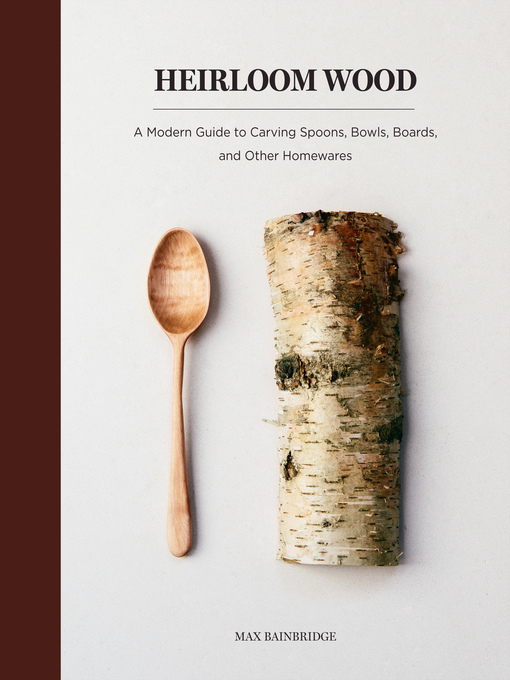 Title details for Heirloom Wood by Max Bainbridge - Available