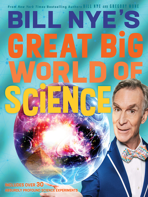 Title details for Bill Nye's Great Big World of Science by Bill Nye - Available