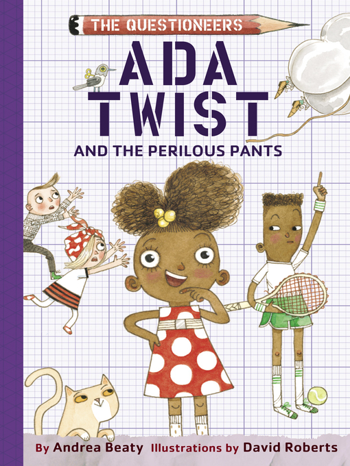 Title details for Ada Twist and the Perilous Pants by Andrea Beaty - Available