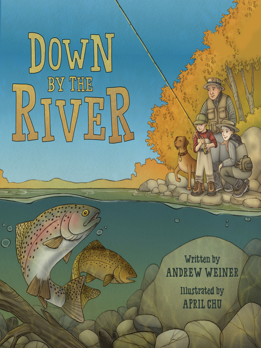 Title details for Down by the River by Andrew Weiner - Available