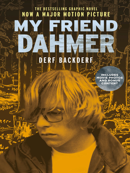 Title details for My Friend Dahmer (Movie Tie-In Edition) by Derf Backderf - Available