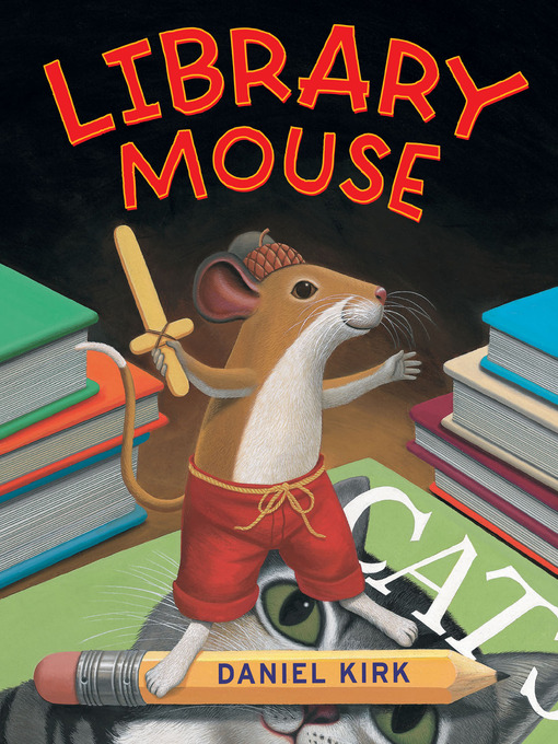 Title details for Library Mouse by Daniel Kirk - Wait list