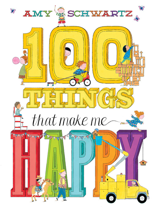 Title details for 100 Things That Make Me Happy by Amy Schwartz - Wait list