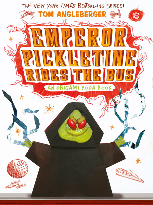 Title details for Emperor Pickletine Rides the Bus by Tom Angleberger - Available