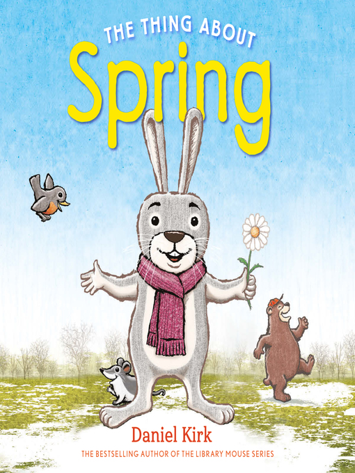 Title details for The Thing About Spring by Daniel Kirk - Wait list