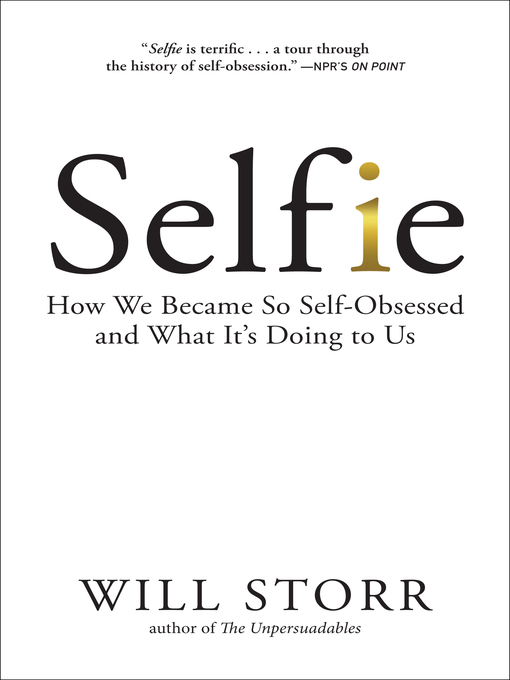 Title details for Selfie by Will Storr - Wait list