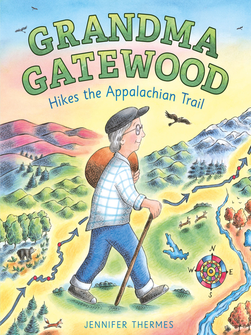 Title details for Grandma Gatewood Hikes the Appalachian Trail by Jennifer Thermes - Available