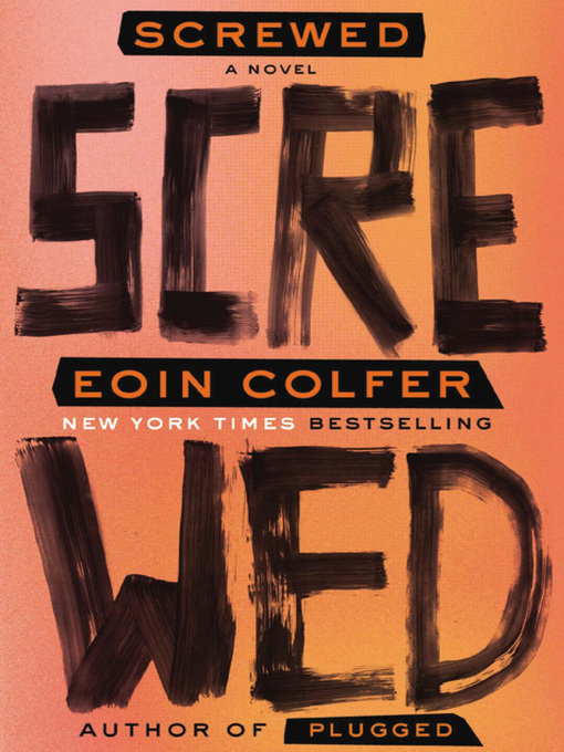 Title details for Screwed by Eoin Colfer - Wait list