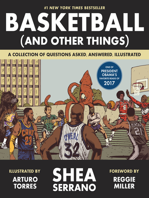 Title details for Basketball (and Other Things) by Shea Serrano - Wait list