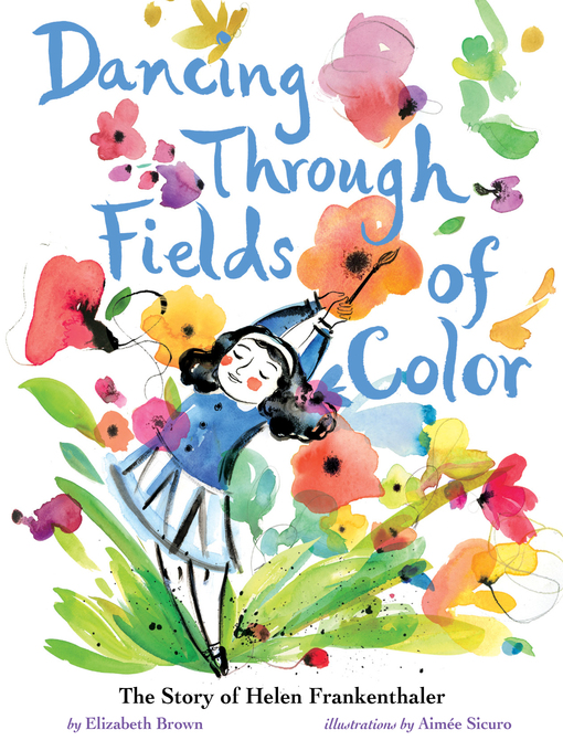 Title details for Dancing Through Fields of Color by Elizabeth Brown - Available