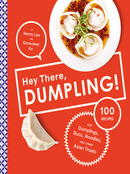 Title details for Hey There, Dumpling! by Kenny Lao - Available