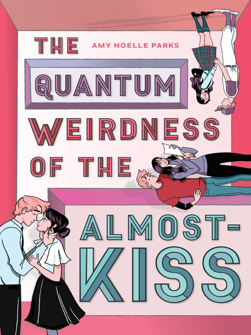 Title details for The Quantum Weirdness of the Almost-Kiss by Amy Noelle Parks - Available