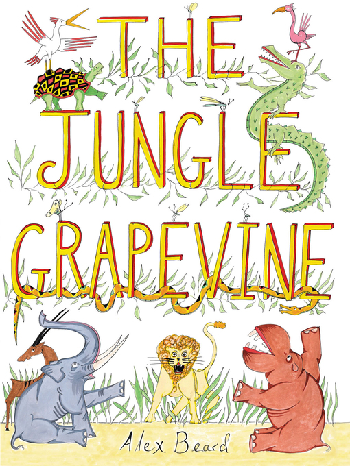 Title details for The Jungle Grapevine by Alex Beard - Available