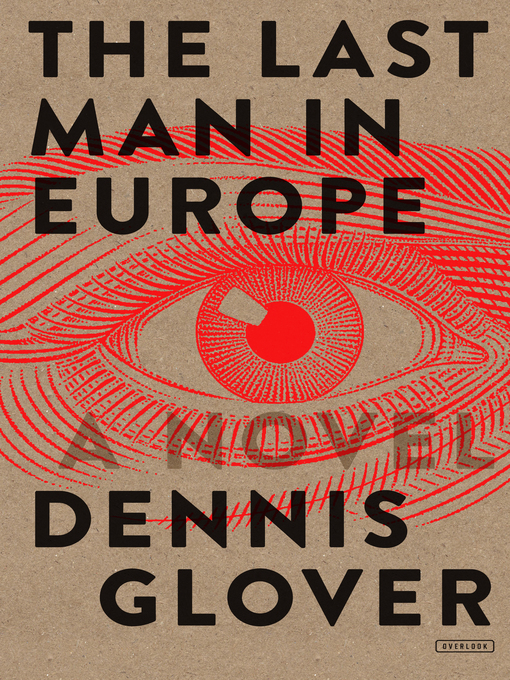 Title details for The Last Man in Europe by Dennis Glover - Available