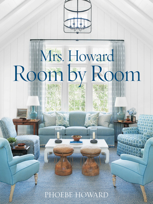 Title details for Mrs. Howard, Room by Room by Phoebe Howard - Available