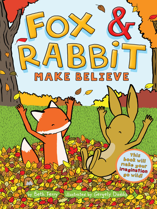 Title details for Fox & Rabbit Make Believe by Gergely Dudás - Available