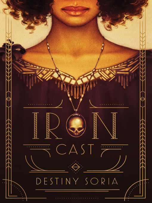 Title details for Iron Cast by Destiny Soria - Available
