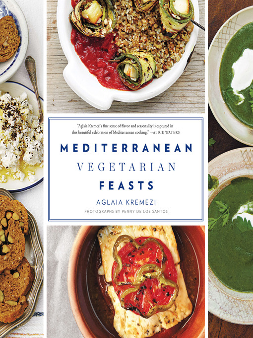 Title details for Mediterranean Vegetarian Feasts by Aglaia Kremezi - Available
