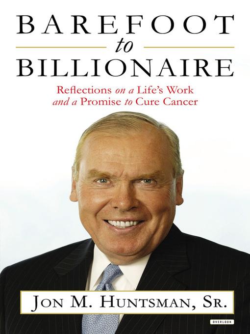 Title details for Barefoot to Billionaire by Jon Huntsman - Wait list