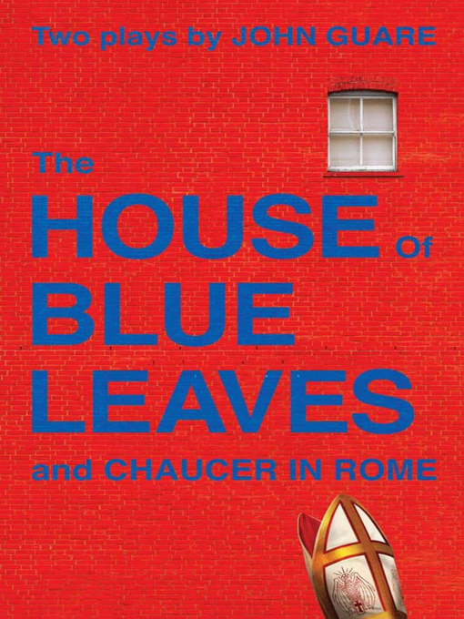 Title details for The House of Blue Leaves and Chaucer in Rome by John Guare - Available