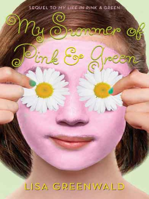 Title details for My Summer of Pink & Green by Lisa Greenwald - Available