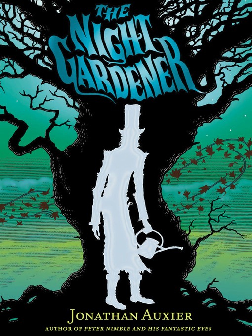 Title details for The Night Gardener by Jonathan Auxier - Available