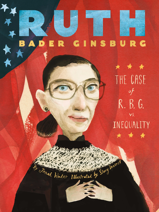 Title details for Ruth Bader Ginsburg by Jonah Winter - Available
