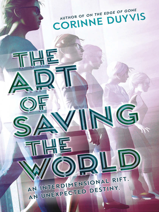 Title details for The Art of Saving the World by Corinne Duyvis - Available