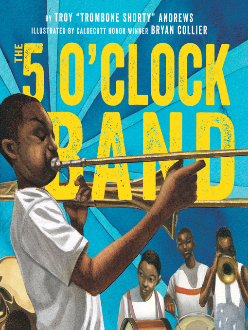 Title details for The 5 O'Clock Band by Troy Andrews - Available