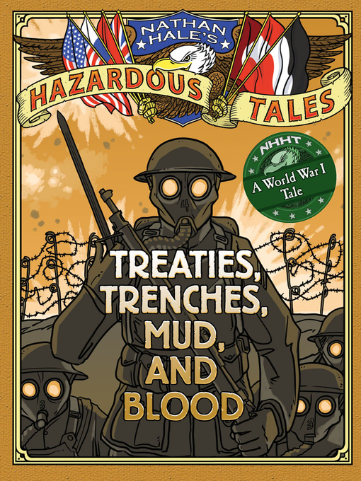 Title details for Treaties, Trenches, Mud, and Blood by Nathan Hale - Wait list