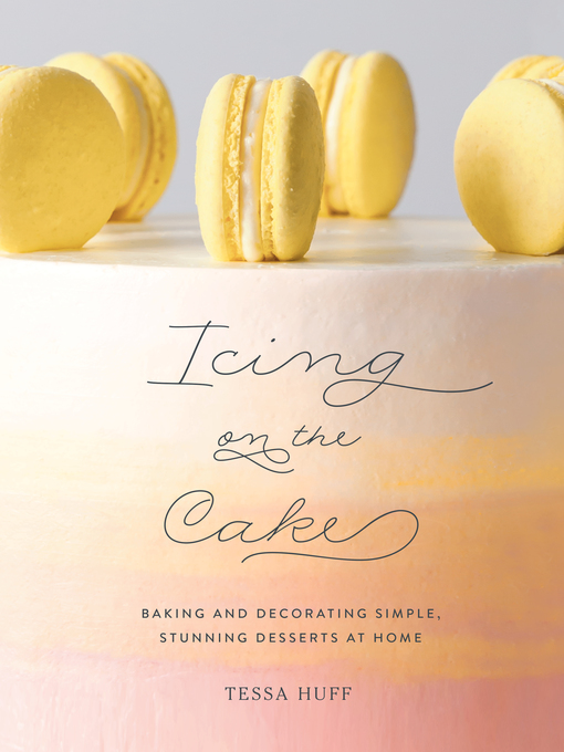Title details for Icing on the Cake by Tessa Huff - Available