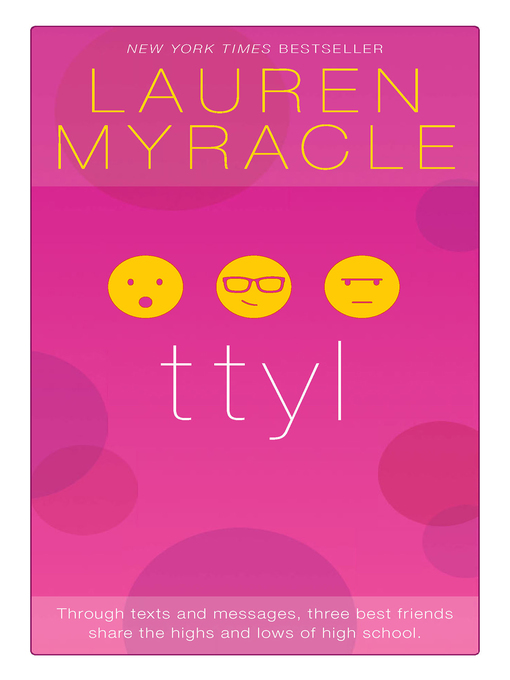 Title details for TTYL by Lauren Myracle - Available