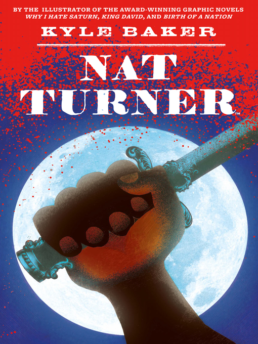 Title details for Nat Turner by Kyle Baker - Available