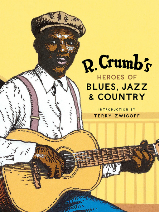 Title details for R. Crumb's Heroes of Blues, Jazz & Country by R. Crumb - Available