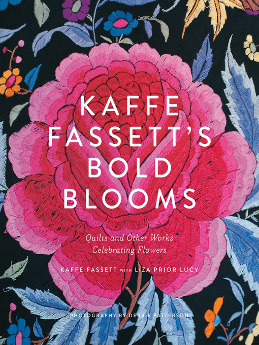 Title details for Kaffe Fassett's Bold Blooms by Kaffe Fassett - Available