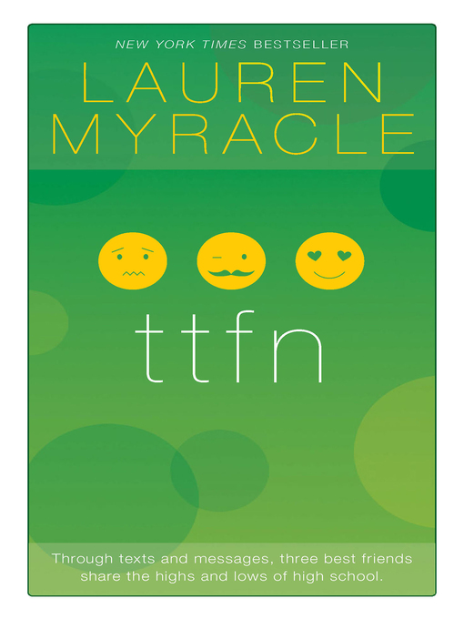 Title details for ttfn--10th Anniversary update and reissue by Lauren Myracle - Available