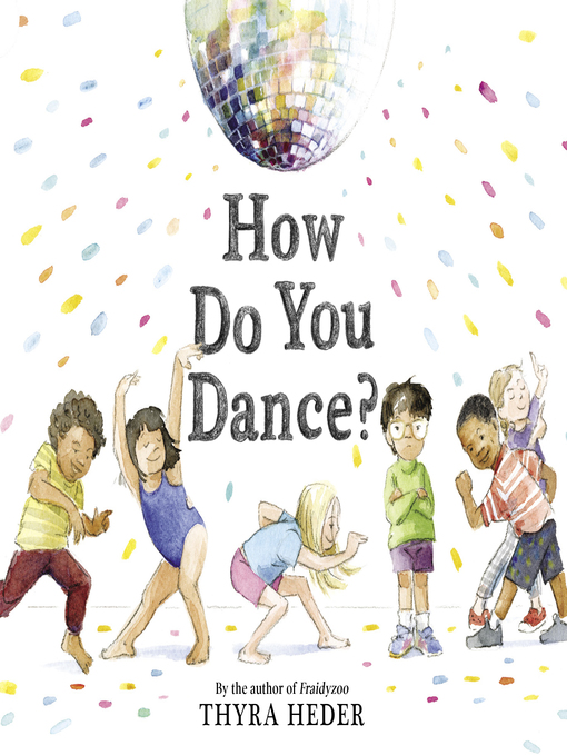 Title details for How Do You Dance? by Thyra Heder - Available