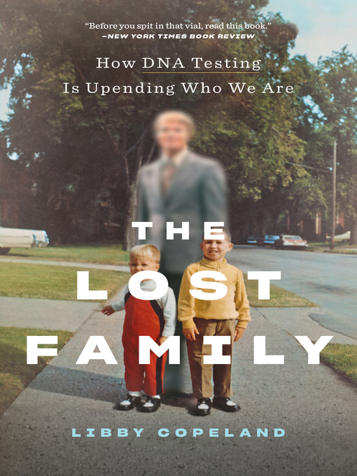Title details for The Lost Family by Libby Copeland - Wait list