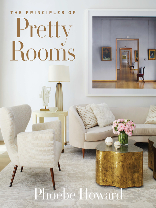 Title details for The Principles of Pretty Rooms by Phoebe Howard - Available