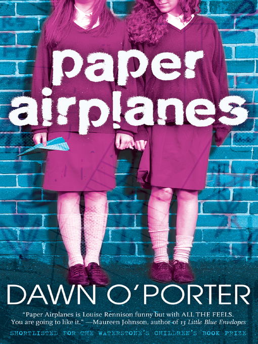 Title details for Paper Airplanes by Dawn O'Porter - Wait list