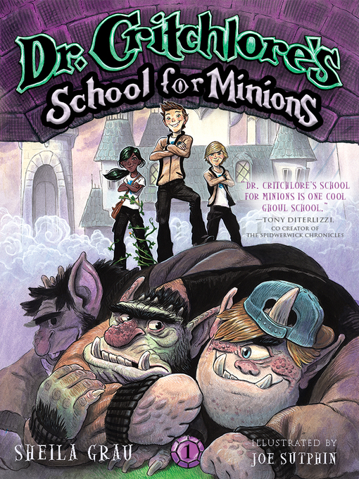 Title details for Dr. Critchlore's School for Minions by Sheila Grau - Available