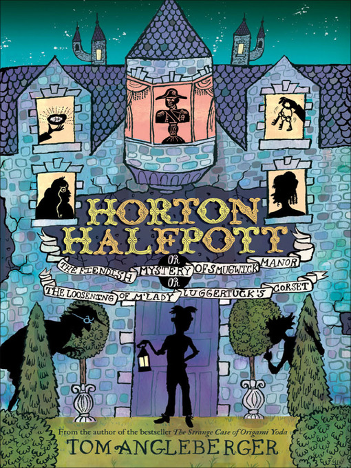 Title details for Horton Halfpott by Tom Angleberger - Wait list