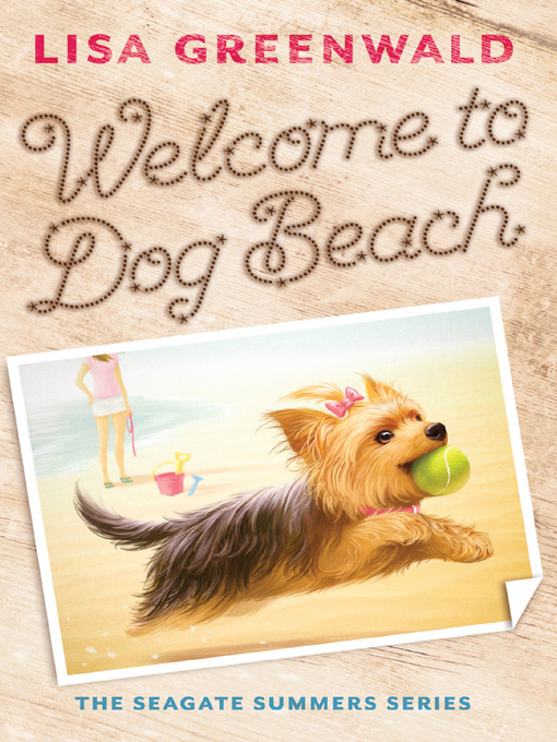 Title details for Welcome to Dog Beach by Lisa Greenwald - Available