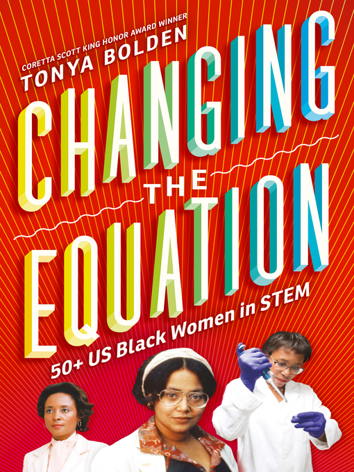 Title details for Changing the Equation by Tonya Bolden - Available