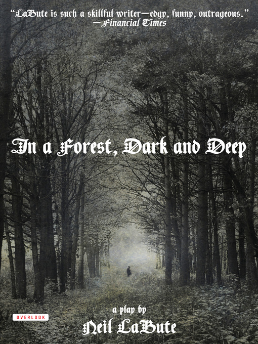 Title details for In a Forest, Dark and Deep by Neil LaBute - Available