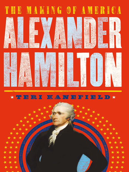 Title details for Alexander Hamilton by Teri Kanefield - Available