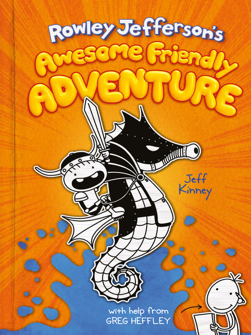 Title details for Rowley Jefferson's Awesome Friendly Adventure by Jeff Kinney - Available