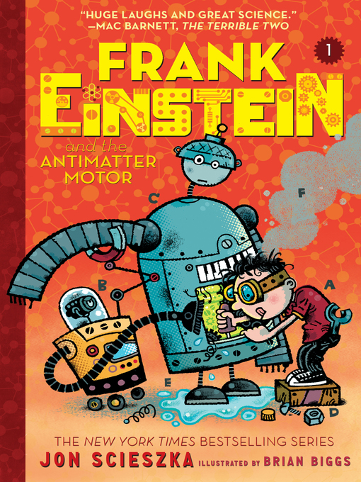 Title details for Frank Einstein and the Antimatter Motor by Jon Scieszka - Wait list