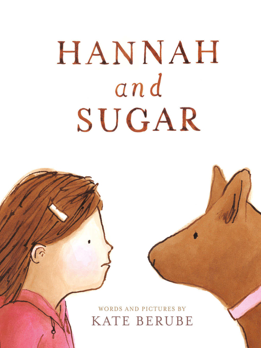 Title details for Hannah and Sugar by Kate Berube - Available